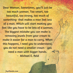 Dear Woman, Sometimes, you'll just be too